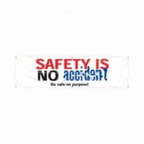 Accuform® MBR947 Safety Banner, SAFETY IS NO ACCIDENT BE SAFE ON PURPOSE!, English, 28 in H x 96 in W