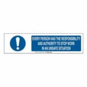 Brady® 140797 Sign Slider Insert, EVERY PERSON HAS THE RESPONSIBILITY AND AUTHORITY TO STOP WORK IN AN UNSAFE SITUATION